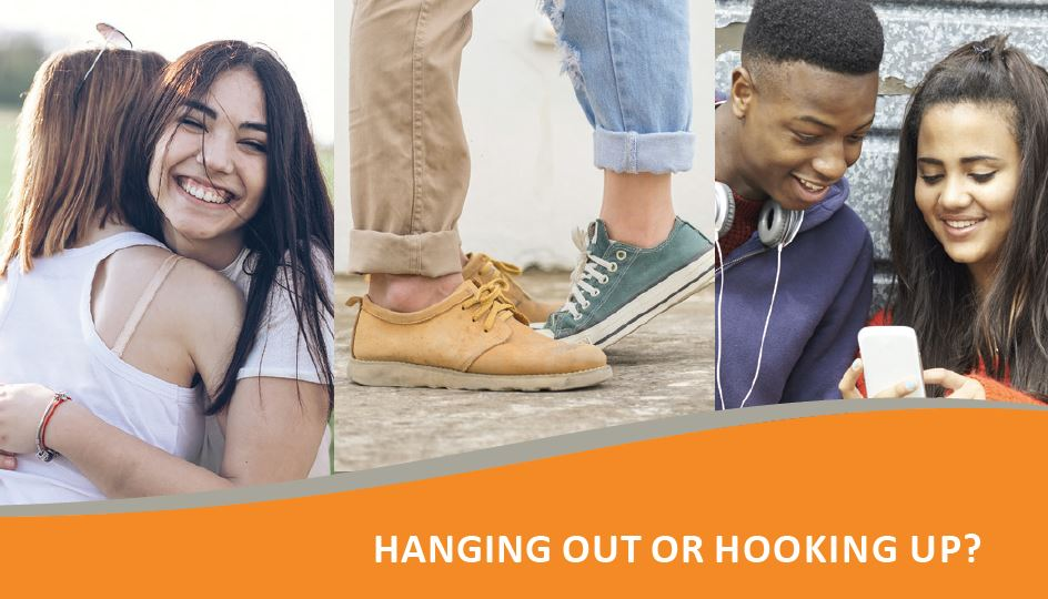 Safety resource for Teen Relationships: Hanging Out or Hooking Up